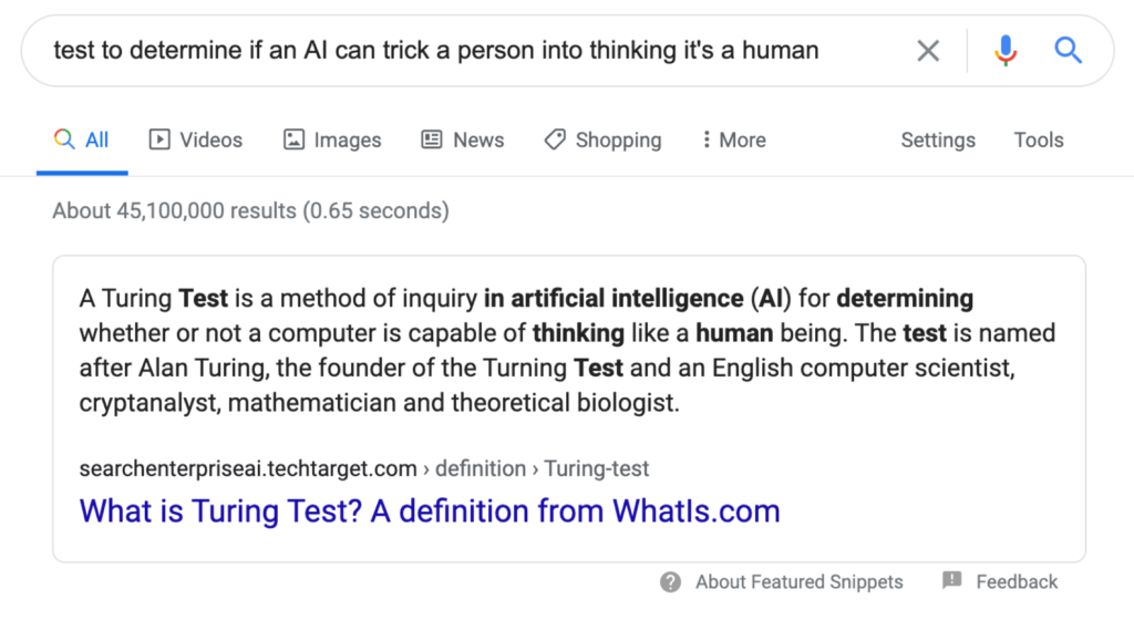 "A google search for the term ""test to determine if an AI can trick a person into thinking it's human"" with the result ""Turing Test"""